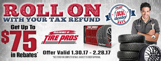 Tire Pros - Get up to $75 back with our Roll On With Your Tax Refund Rebate