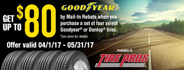 Tire Pros - Goodyear Get Up to $80 Back On Select Tires