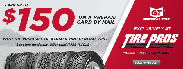Tire Pros - General Tire Earn up to $150