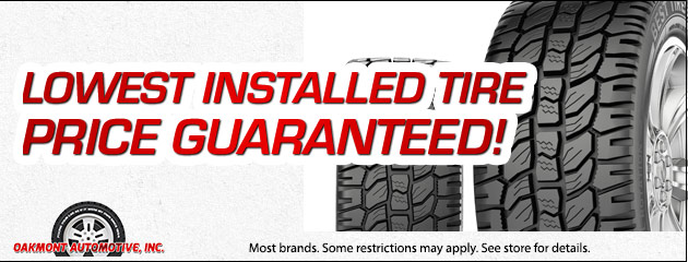 Lowest installed tire price guaranteed!