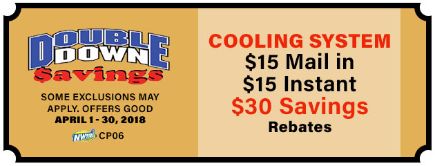 Double Down - $30 Cooling System Savings