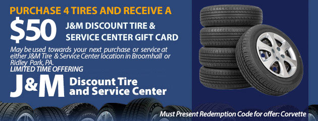 Purchase 4 tires and receive a $50 J&M Discount Tire & Service Center Gift Card.