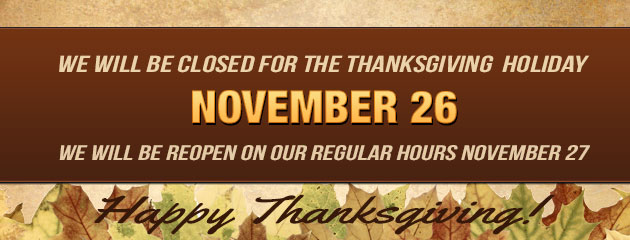 Happy Thanksgiving Closed 26 Reopen 27