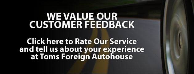 Toms Foreign Automotive Rate Our Service