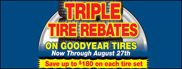 Triple Tire Rebates on Goodyear tires -- now through August 27th