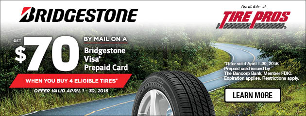 Tire Pros Bridgestone Get up to $70 Visa Prepaid Card on purchase of 4 Select Tires