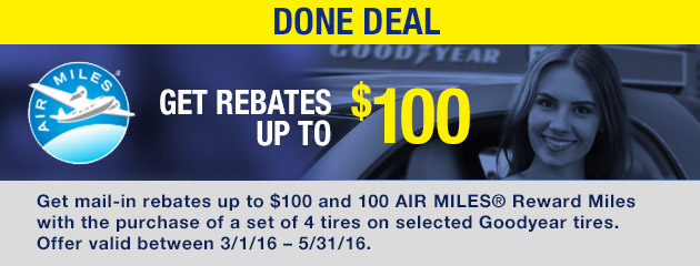 Goodyear Done Deal - Up to $100 Rebate and 100 Bonus AIR MILES