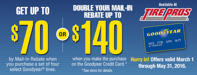 Goodyear Tire Pros Mail-in rebate up to $140