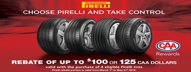 Choose Pirelli and Take Control Rebate - Save up to $100 or $125 CAA Dollars