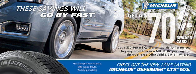 Michelin Buy a set 4 new tires get a $70 Reward Card