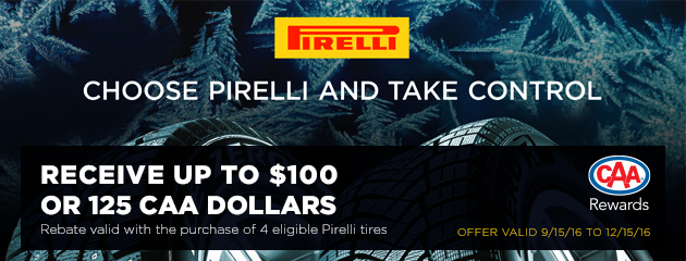 Pirelli Take Control and recieve up to $100 or 125 CAA Dollars