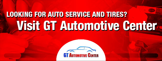 Looking for auto service and tires? Visit GT Automotive Center