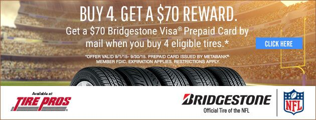 Bridgestone Buy 4 and Get $70 Reward Tire Pros