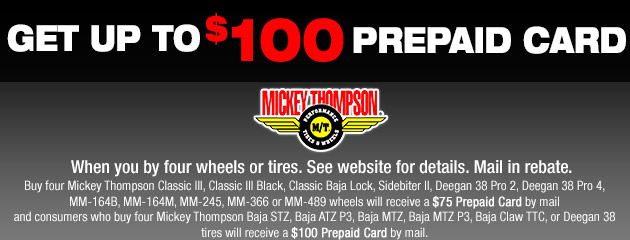Mickey Thompson up to $100 Rebate