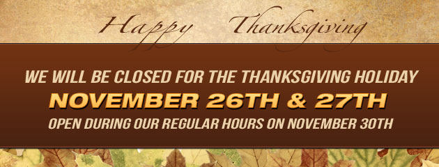 Happy Thanksgiving Closed 26 & 27