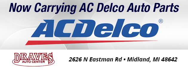 Now carrying AC Delco Auto Parts