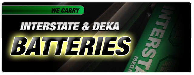 We Carry Interstate & Deka Batteries