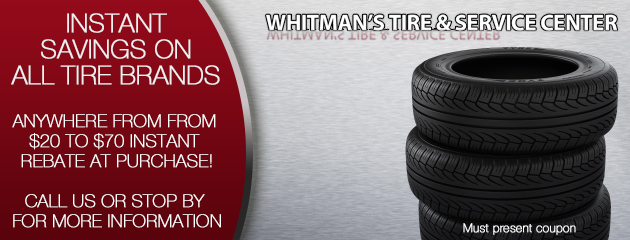 Instant savings on all tire brands! Anywhere from from $20 to $70 instant rebate at purchase!