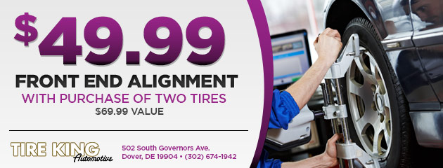 front end alignment $49.99 with purchase of two tires