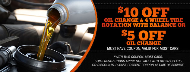 $10.00 off Oil change & 4 wheel Tire rotation with balance or $5.00 off oil change