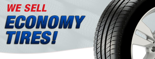 We Sell Economy Tires!