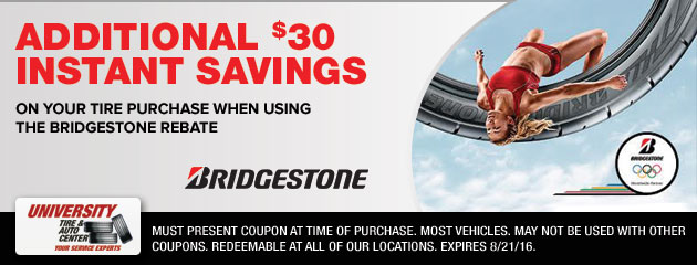 Additional $30 Instant Savings on your Tire Purchase when using the Bridgestone rebate.