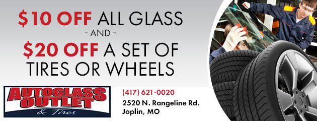 $10 off all Glass and $20 off a set of Tires or Wheels