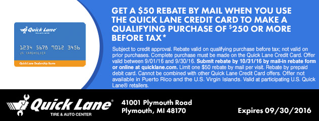 GET A $50 REBATE BY MAIL WHEN YOU USE THE QUICK LANE CREDIT CARD