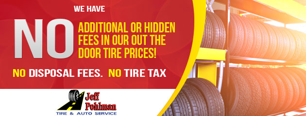 We have no additional or hidden fees in our out the door tire prices!
