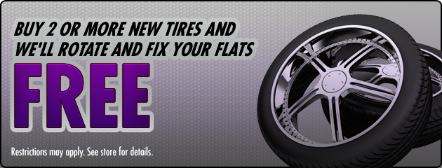 Buy 2 or more new tires Get a Rotation and Flat Repair FREE