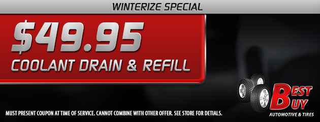 Winterize Special! Coolant Drain and Refill $49.95