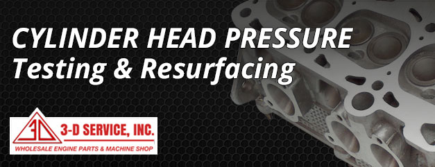 Cylinder Head Pressure Testing & Resurfacing