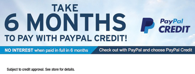 TAKE 6 MONTHS TO PAY WITH PAYPAL CREDIT