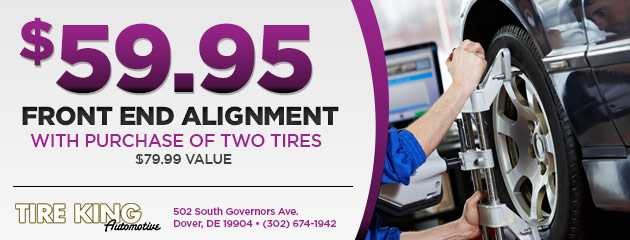 Front end alignment $59.95 with purchase of two tires