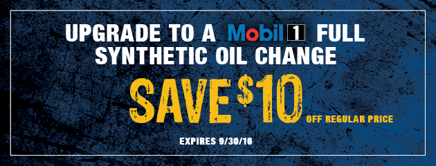 Upgrade to a Mobil1 Full Synthetic Oil Change and Save $10