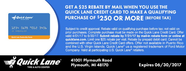 GET A $25 MAIL-IN REBATE WHEN YOU USE THE QUICK LANE CREDIT CARD