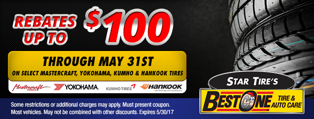 Rebates up to 100 through May 31 on select Mastercraft, Yokohama, Kumho and Hankook Tires