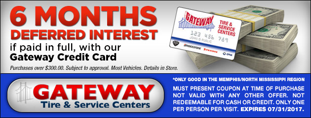 6 Months Deferred Interest, if paid in full, with our Gateway Credit Card