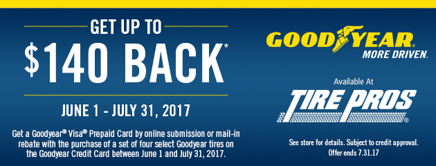 Tire Pros - Goodyear Up to $140 Back on Select Tires
