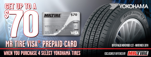 Mr.Tire - Yokohama Up to $70 Visa Prepaid Card