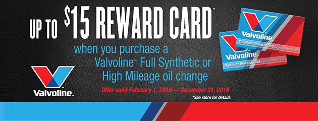Valvoline - Up to $15 Reward Card