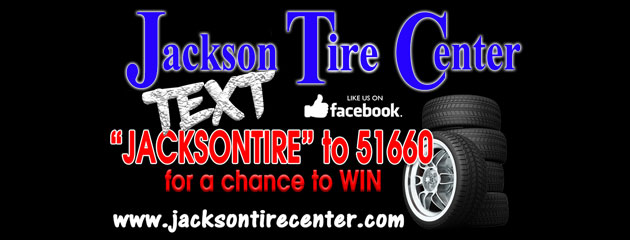 "Text ""jacksontire"" to 51660 for a Chance to WiN!"