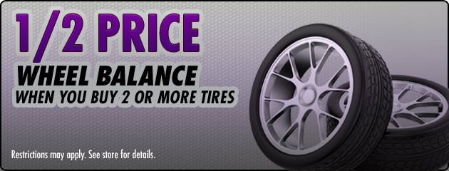 1/2 Price Wheel Balance When You Buy 2 or More Tires