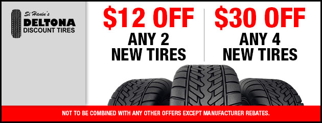 $12 off any 2 new tires or $30 dollars off any 4 new tires
