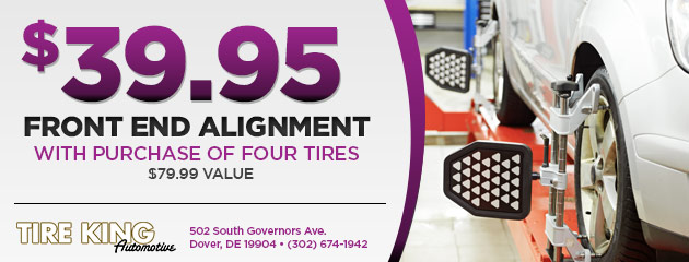 Front end alignment $39.95 with purchase of four tires