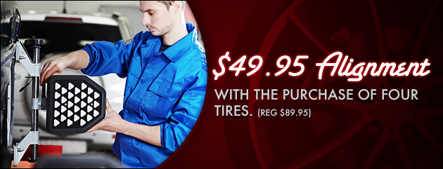 $49.95 Alignment with the purchase of four tires