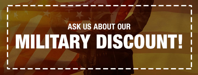 Ask Us About Our Military Discount!