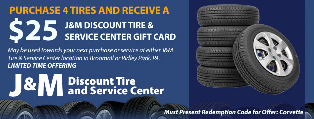 Purchase 4 tires and receive a $25 J&M Discount Tire & Service Center Gift Card.