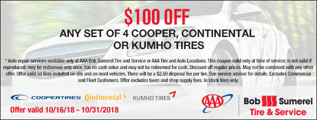 $100 Off ANy Set of 4 Cooper, Continental, or Kumho Tires