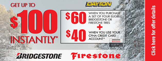 Get up to $100 Instantly When you Purchase a set of 4 Eligible Bridgestone or Firestone Tires